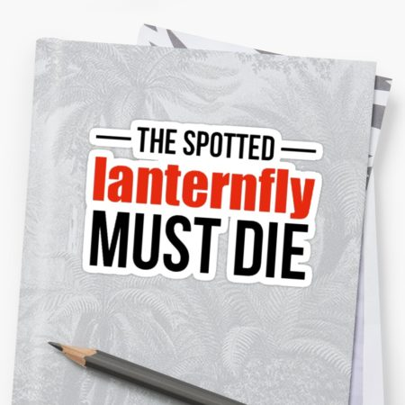 The Spotted Lanternfly Must Die Stickers